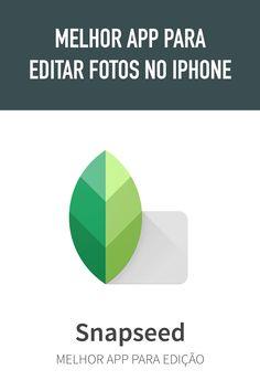 Snapseed o Melhor aplicativo para editar fotos no iPhone
