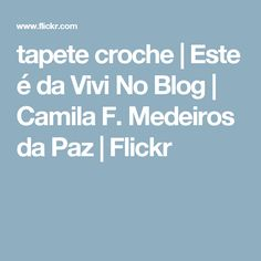 tapete croche   Este é da Vivi No Blog   Camila F. Medeiros da Paz   Flickr