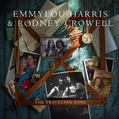 Emmylou Harris And Rodney Crowell - The Traveling Kind on LP   Download
