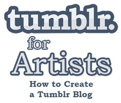 tumblr for artists http://www.artpromotivate.com/2013/09/how-to-create-tumblr-blog-artists.html
