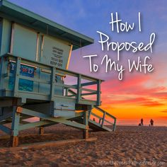 How I proposed to my wife using the 5 elements of a successful proposal! Check it out!