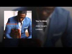 You're Mine · Julian Vaughn