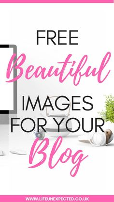 Free beautiful images for your blog. Stock images for your blog for free