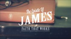 James: A Faith That Works (New Sermon Series)