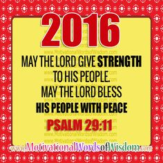 2016 - MAY THE LORD BLESS YOU WITH PEACE AND STRENGTH