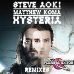 Steve Aoki feat. Matthew Koma - Hysteria (Remixes EP) 320 Kbps