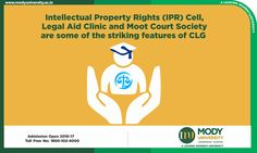 Intellectual Property Rights(IPR) Cell, Legal Aid Clinic and Moot Court Society are some of the striking features of CLG (College of Law and Governance) at Mody University.
