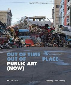 Public Art (Now) by Claire Doherty, available at Book Depository with free delivery worldwide. Art Public, Public Realm, Popular News, A Whole New World, Time Out, Book Publishing, Art World, Book Art, Books To Read