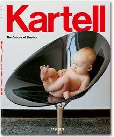 Kartell. The Culture of Plastics by Elisa Storace and Hans Werner Holzwarth, 400pp, Taschen, 2013