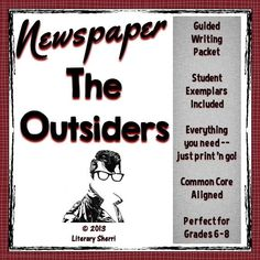 """This print-'n-go Guided Writing Packet walks students step-by-step through writing and assembling a 2-page newspaper based on """"The Outsiders"""" by S.E. Hinton. Student newspapers include a lead story, an editorial, a setting profile, a character profile, an interview, and their choice of either an obituary, an advice column, or a comic strip. A beautiful addition to student portfolios! Student Exemplars, Rubrics, Learning Objectives, Common Core State Standards all included!"""