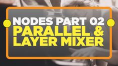 All about NODES! Part 2: Parallel and Layer Mixer -Davinci Resolve 12 Tu...