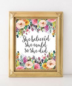 She Believed She Could So She Did - Inspirational Printable Art, Printable Wall art, Floral Gift idea, home office wall decor, DIY home decor Gracie Lou Printables Office Wall Decor, Diy Wall Decor, Unique Home Decor, Vintage Home Decor, Diy Home Decor For Apartments, New Interior Design, Do It Yourself Home, Printable Wall Art, Diy Design