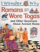 I Wonder Why Romans Wore Togas?