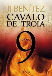 Cavalo de Tróia 9 - Caná - J.J. Benitez.