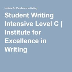 Student Writing Intensive Level C | Institute for Excellence in Writing