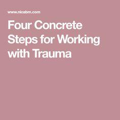 Four Concrete Steps for Working with Trauma