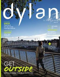 Dylan Hotel use Issue for digital publishing of their magazine created by Image Publications Get Outside, Dublin, Content Marketing, Ireland, The Outsiders, Magazine, Education, Digital, City
