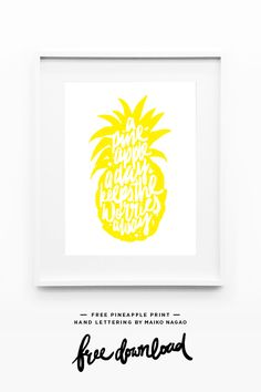 Free pineapple print download! Hand lettering by Maiko Nagao