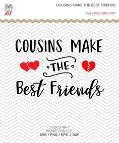 Cousins make the best friends SVG DXF PNG eps reuinion gift t-shirt cut file Vinyl decal Cricut Design, Silhouette studio, Instant by SvgCutArt on Etsy