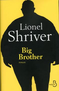 Big Brother - Lionel SHRIVER - Belfond