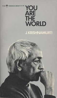 You are the world by Jiddu Krishnamurti is a good  starting point if you are not familiar with the works of Krishnamurti. He gets to the crux in the first 20 pages itself