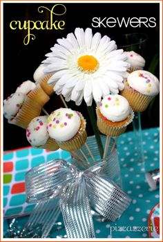Cupdake skewers - how cute!