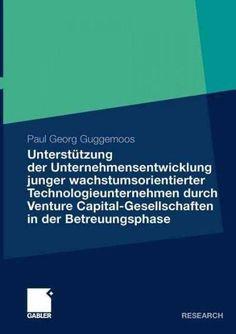 Unterstutzung Der Unternehmensentwicklung Junger Wachstumsorientierter Technologieunternehmen Durch - Venture Cap...