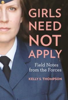 """Read """"Girls Need Not Apply Field Notes From the Forces"""" by Kelly S. Thompson available from Rakuten Kobo. This inspiring, compelling debut memoir chronicles the experiences of a female captain serving in the Canadian Armed For. Kelly Thompson, Professional Writing, Kelly S, Field Notes, Girl Reading, Creative Writing, Memoirs, Bestselling Author, Nonfiction"""