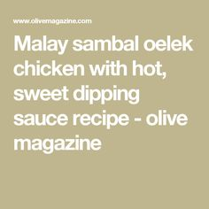 Malay sambal oelek chicken with hot, sweet dipping sauce recipe - olive magazine Chicken Thigh Marinade, Chicken Thigh Recipes, Chicken Marinades, Low Calorie Recipes, Healthy Recipes, Sambal Oelek, Lime Rice, Sauce Recipes