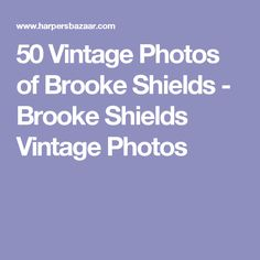 50 Vintage Photos of Brooke Shields - Brooke Shields Vintage Photos