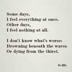 I don't know what's worse; Drowning beneath the waves or dying from the thirst.