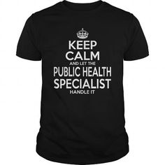PUBLIC HEALTH SPECIALIST Keep Calm And Let The Handle It T Shirts, Hoodies. Get it now ==► https://www.sunfrog.com/LifeStyle/PUBLIC-HEALTH-SPECIALIST--KEEPCALM-Black-Guys.html?57074 $22.99