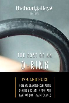 Why repair o-rings annually, even if they don't appear to be cracked? Contaminated fuel and engine damage are only a few of the problems you'll avoid. Boat Projects, I Need To Know, O Ring, Water Crafts, Cruise, Engineering, Cruises, Mechanical Engineering, Architectural Engineering