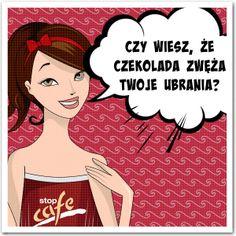 Czy wiesz, że #czekolada zwęża Twoje ubrania? ;)  www.facebook.com/stopcafe