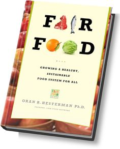 By our Friend Oran Hesterman. A great read about how we CAN grow a healthy, sustainable food system for ALL