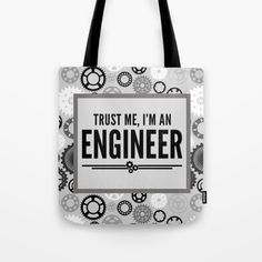 Trust Me Engineer Quote Tote Bag