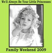 Family Weekend **We'll always be your little Princesses**