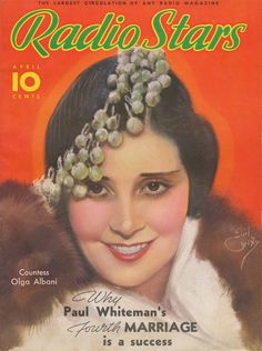Radio Stars Magazine April 1935 Countess Olga Albani Cover by Earl Christy Star Magazine, Movie Magazine, Hollywood Magazine, Celebrity Magazines, Old Time Radio, Film Review, Retro Art, Retro Vintage, Vintage Magazines