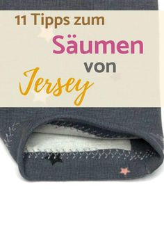 Anleitung & Tipps zum Säumen von Jersey With these sewing instructions, sewing hems from elastic fab Sewing Tutorials, Sewing Crafts, Sewing Projects, Sewing Patterns, Sewing Hems, Sewing Clothes, Sewing For Kids, Free Sewing, Sewing Lessons