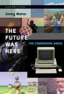 The Future Was Here   The MIT Press