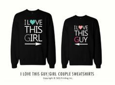 Anniversary Gifts, Wedding Gifts, Valentines Day Gifts, Christmas Gifts, Engagement Party Gifts, and Bridal Shower Gift Ideas - His and Her I Love This Guy and Girl Matching Sweatshirts for Couples by 365 in love