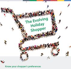 The Evolving Holiday Shopper - Know your shopper's preferences