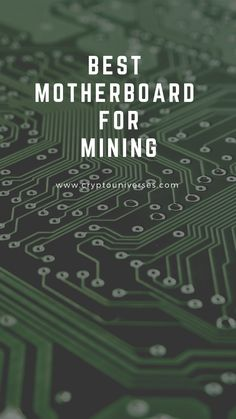 Starting Mining in you will need to capture one of the best mining mobo masterpieces. Fortunately, we have dedicated time to prepare a guide to help you find the best motherboards for mining in the market. Ethereum Mining, Mining Equipment, Crypto Mining, Blockchain Technology, Bitcoin Mining, Cryptocurrency, Investing, Marketing, Gadgets