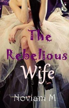"Read ""The Rebelious Wife - Bab 1"" #wattpad #roman"