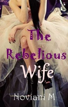 "Read ""The Rebelious Wife - Bab 1"" #wattpad #roman"
