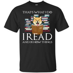 Game Of Thrones Shiba Inu T shirts I Read And I Know Things Hoodies Sweatshirts