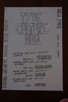 1. type culture now 2. Cooper-Hewitt national design museum 3. New York 4. chi 5. quando