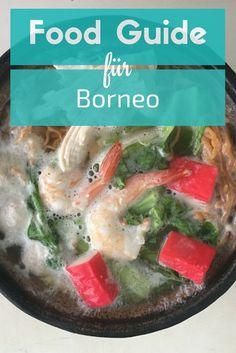 Das solltest du in Borneo unbedingt essen! Die Küche Malaysias hat starken Einfluss auf die Insel, allerdings gibt es auch viele Gerichte, die einzigartig sind.