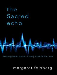 The Sacred Echo by Margaret Feinberg. $9.64. 240 pages. Publisher: Zondervan (September 23, 2008)