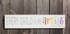 """Every Child is an Artist (5 1/2"""" x 24"""") sign made by The Primitive Shed, St. Catharines"""